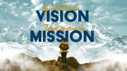 Gottes Vision - Unsere Mission